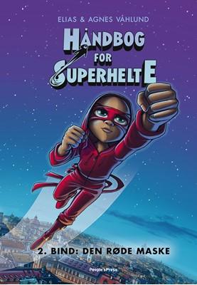 Håndbog for superhelte 2: Den røde maske Agnes Våhlund, Elias Våhlund 9788772006260