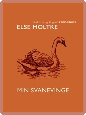 Min svanevinge Else Moltke 9788711953556