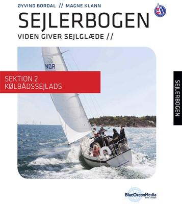 Sejlerbogen - Sektion 2: Kølbådssejlads Øyvind Bordal, Magne Klann 9788799480845