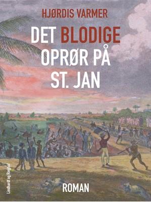 Det blodige oprør på St. Jan Hjørdis Varmer 9788711823965