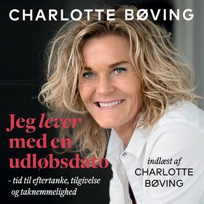 Jeg lever med en udløbsdato Charlotte Bøving, Tine Bendixen 9788772006116