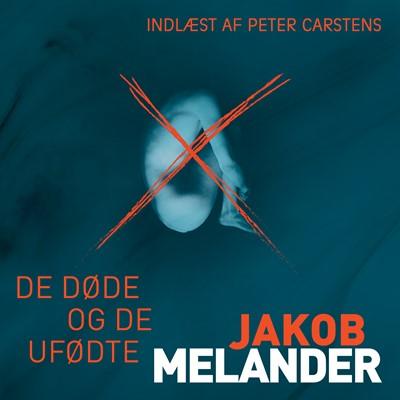 De døde og de ufødte Jakob Melander 9788772005140