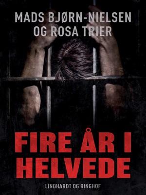 Fire år i helvede Mads Bjørn-Nielsen 9788711824443