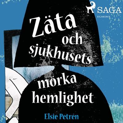 Zäta och sjukhusets mörka hemlighet Elsie Petrén 9788726029536