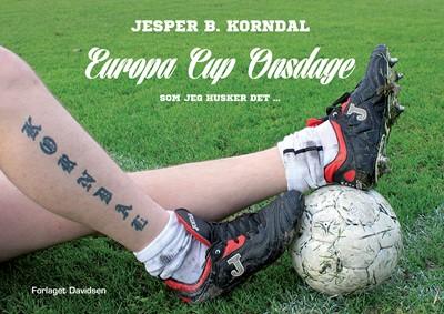 Europa Cup Onsdage Jesper B. Korndal 9788799651719