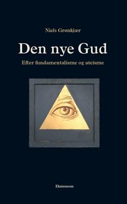 Den nye Gud Niels Grønkjær 9788741004099