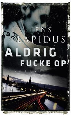 Aldrig fucke up Jens Lapidus 9788771465853