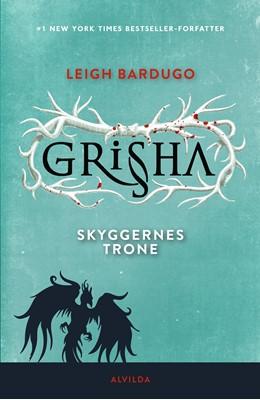 Grisha 3: Skyggernes trone Leigh Bardugo 9788771656329