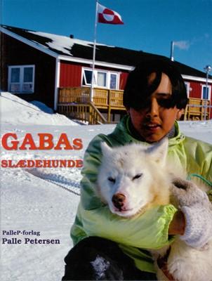 GABAS SLÆDEHUNDE - Grønland Palle Petersen 9788799795154