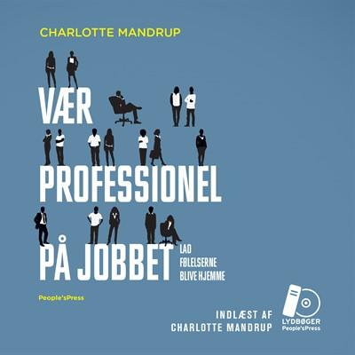 Vær professionel på jobbet Charlotte Mandrup 9788771801446