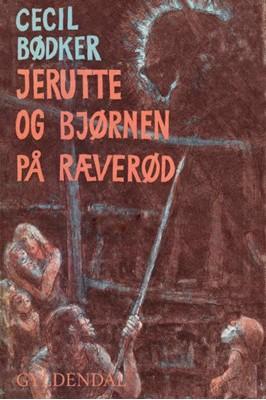 Jerutte og bjørnen på Ræverød Cecil Bødker 9788702265323