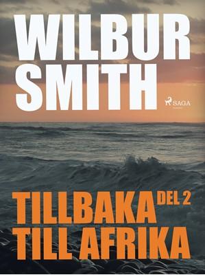Tillbaka till Afrika del 2 Wilbur Smith 9788711762264