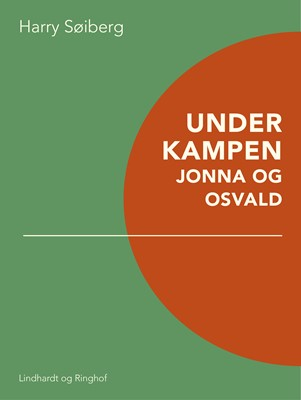 Under kampen: Jonna og Osvald Harry Søiberg 9788711714812