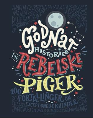 Godnathistorier for rebelske piger Elena Favilli, Francesca Cavallo 9788772001241
