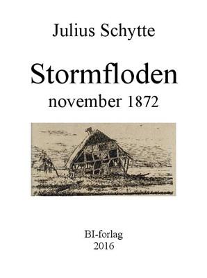 Stormfloden november 1872 Julius Schytte 9788790551186