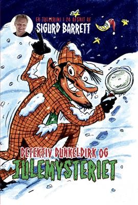 Detektiv Dunkeldirk og julemysteriet Sigurd Barrett 9788740028706