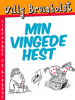Min vingede hest Willy Breinholst 9788711772379