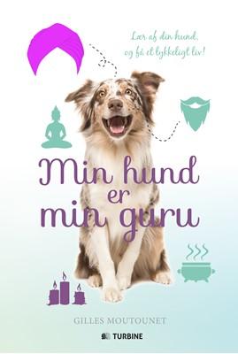 Min hund er min guru Gilles Moutounet 9788740619539
