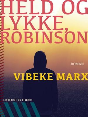 Held og lykke, Robinson Vibeke Marx 9788711477229