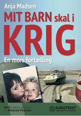 Mit barn skal i krig - en mors fortælling Anja Madsen 9788711452073