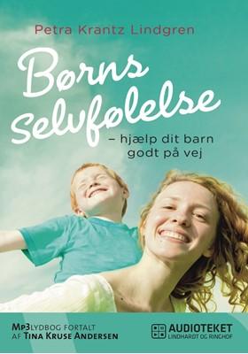 Børns selvfølelse - hjælp dit barn godt på vej Petra Krantz Lindgren 9788711467787