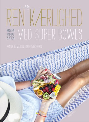 Ren selvkærlighed med super bowls Zennie Bonde Mogensen, Martin Bonde Mogensen 9788772004723