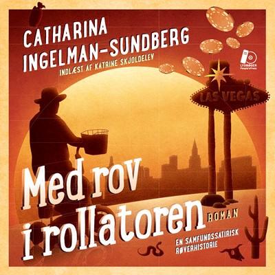 Med rov i rollatoren Catharina Ingelman-Sundberg 9788771803068