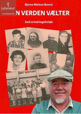 Min verden vælter Bjarne Nielsen Brovst 9788771626674