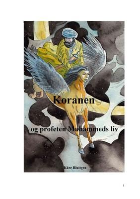 Koranen og profeten Muhammeds liv Kåre Bluitgen 9788793141445