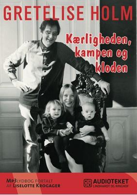 Kærligheden, kampen og kloden Gretelise Holm 9788711324325