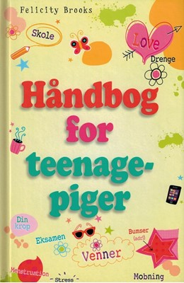 Håndbog for teenagepiger Felicity Brooks 9788762727397