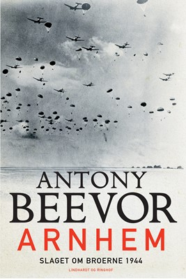 Arnhem - Slaget om broerne 1944 Antony Beevor 9788711904176