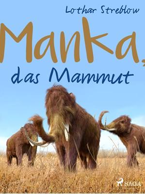 Manka, das Mammut Lothar Streblow 9788711807583