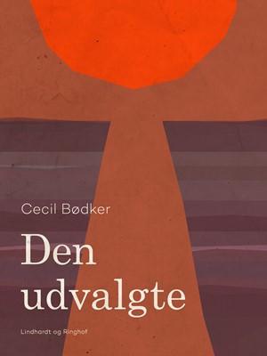 Den udvalgte Cecil Bødker 9788711670729