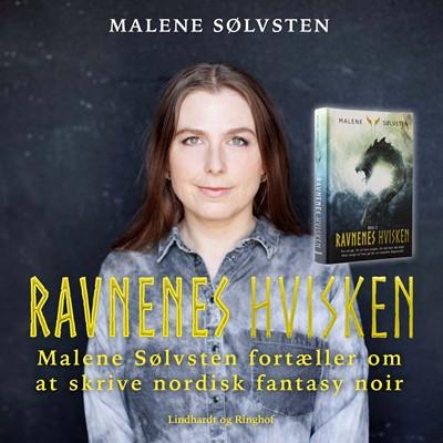 Ravnenes hvisken - Malene Sølvsten fortæller om at skrive nordisk fantasy noir Malene Sølvsten 9788711820834