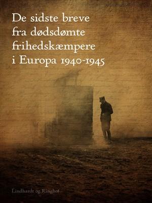 De sidste breve fra dødsdømte frihedskæmpere i Europa 1940-1945 Diverse forfattere 9788711787021