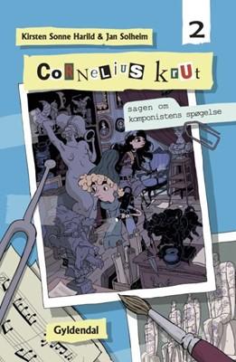 Cornelius Krut  2 - Sagen om komponistens spøgelse Kirsten Sonne Harild 9788702254525