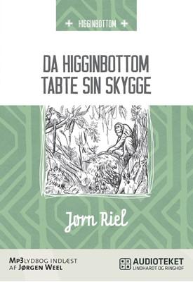 Da Higginbottom tabte sin skygge Jørn Riel 9788711339305