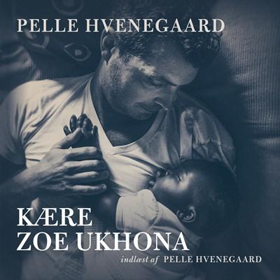 Kære Zoe Ukhona Pelle Hvenegaard 9788772003429