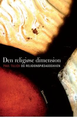 Den religiøse dimension Kjeld Holm, Steffen Johannessen, Svend Bjerg, Eberhard Harbsmeier, Troels Nørager 9788741004068