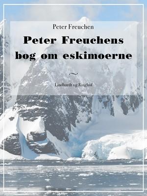 Peter Freuchens bog om eskimoerne Peter Freuchen 9788711616925