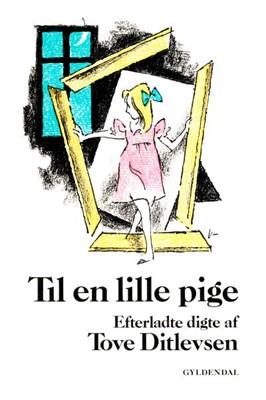 Til en lille pige Tove Ditlevsen 9788702260915