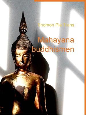Mahayana buddhismen Shomon Pia Trans 9788771884500