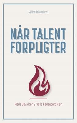 Når talent forpligter Mads Davidsen, Helle Hedegaard Hein 9788702254624