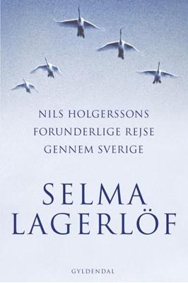Nils Holgerssons forunderlige rejse gennem Sverige Selma Lagerlöf 9788702246926