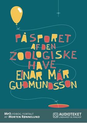På sporet af den zoologiske have Einar Már Guðmundsson 9788711684191