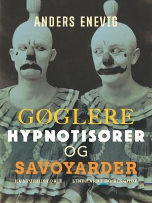 Gøglere, hypnotisører og savoyarder Anders Enevig 9788711862247