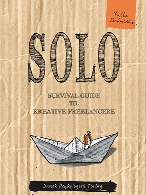 SOLO - Survival guide til kreative freelancere Palle Schmidt 9788771585490