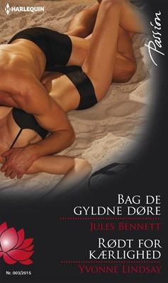 Bag de gyldne døre/Rødt for kærlighed Jules Bennett, Yvonne Lindsay 9789150785890