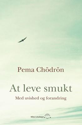 At leve smukt Pema Chödron 9788772041612